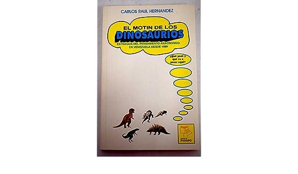 El motín de los dinosaurios. ¿Qué pasó y que va a pasar aquí ...