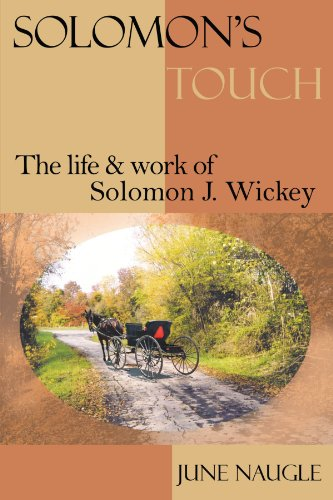 Solomon's Touch: The life and work of Solomon J. Wickey