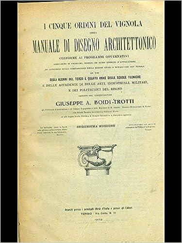 Manuale Di Disegno Architettonico.Amazon It I Cinque Ordini Del Vignola Ossia Manuale Di
