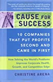 img - for Cause for Success: 10 Companies That Put Profit Second and Came in First book / textbook / text book