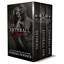 ENTHRALL SESSIONS (ENTHRALL, ENTHRALL HER & ENTHRALL HIM (Box Set): The Complete ENTHRALL SESSIONS Trilogy