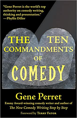 The Ten Commandments Of Comedy: Gene Perret: 9781610351256: Amazon