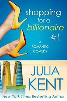 Shopping for a Billionaire by Julia Kent