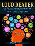 Loud Reader for Alzheimer's, Parkinson's and Stroke Patients, Kalman Toth, 1491059907