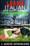Learn Italian with short stories for beginners: Learning effortlessly in no time like crazy driving your car, horror & romantic stories. Language lessons audiobook. Italian narrator.