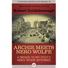 Archie Meets Nero Wolfe: A Prequel to Rex Stout's Nero Wolfe Mysteries (The Nero Wolfe Mysteries) by Robert Goldsborough (2012-11-13)