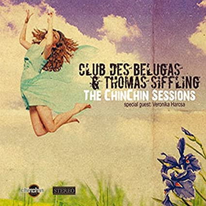 The Chinchin Sessions by Club Des Belugas and Thomas Siffling