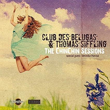 The Chinchin Sessions by Club Des Belugas and Thomas Siffling