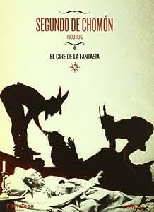 Segundo De Chomón: El Cine De La Fantasía [DVD]