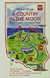 Front cover for the book A Country in the Moon: Travels in Search of the Heart of Poland by Michael Moran
