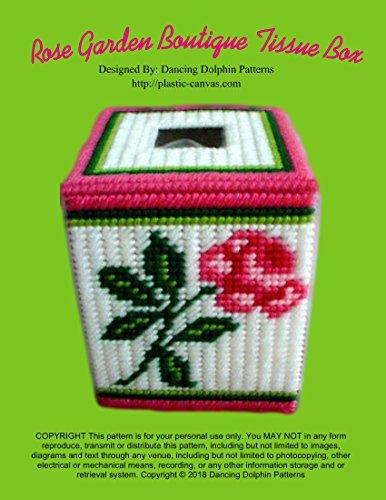 (Rose Garden Boutique Tissue Box: Plastic Canvas Pattern)
