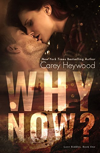 Why Now? (Love Riddles Book 1) by [Heywood, Carey]