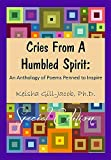 img - for Cries From a Humbled Spirit: An Anthology of Poems Penned to Inspire book / textbook / text book