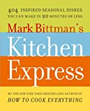 Mark Bittman's Kitchen Express, Mark Bittman, 1416575677