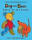 Dog and Bear: Three to Get Ready (Dog and Bear Series)