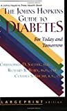 The Johns Hopkins Guide to Diabetes, Christopher D. Saudek and Richard R. Rubin, 080186657X