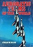 Aerobatic Teams of the World, Baulch, Adrian, 0879382244