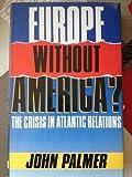 Europe Without America?, John Palmer, 0192158945
