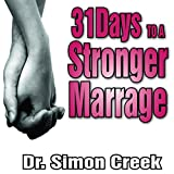 31 Days to a Stronger Marriage: A Guide to Building Closer Relationships