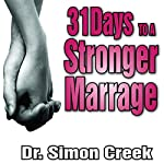 31 Days to a Stronger Marriage: A Guide to Building Closer Relationships | Simon Creek