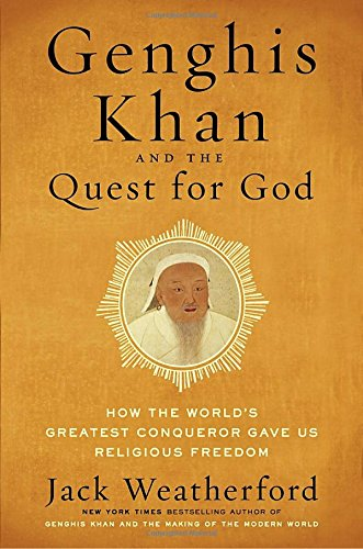 Genghis Khan and the Quest for God: How the World's Greatest Conqueror Gave Us Religious Freedom (The Quest Hardcover compare prices)
