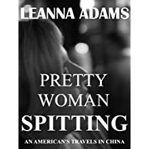 Pretty Woman Spitting: An American's Travels in China