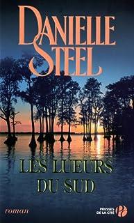 Les lueurs du sud : roman, Steel, Danielle