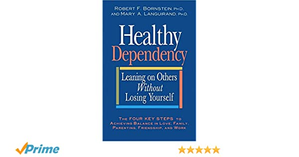 Healthy Dependency: Leaning on Others Without Losing Yourself ...
