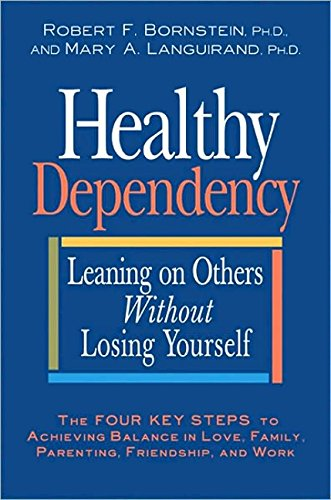 Download Healthy Dependency: Leaning on Others Without Losing Yourself pdf epub