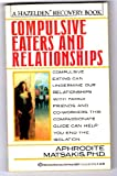 Compulsive Eaters and Relationships, Aphrodite Matsakis, 0345368312