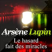 Le hasard fait des miracles (Arsène Lupin 36)   Maurice Leblanc