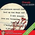 Charade | Livre audio Auteur(s) : Laurent Loison Narrateur(s) : Sébastien Ossard
