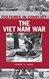 Cultures in Conflict--The Viet Nam War: (The Greenwood Press Cultures in Conflict Series)