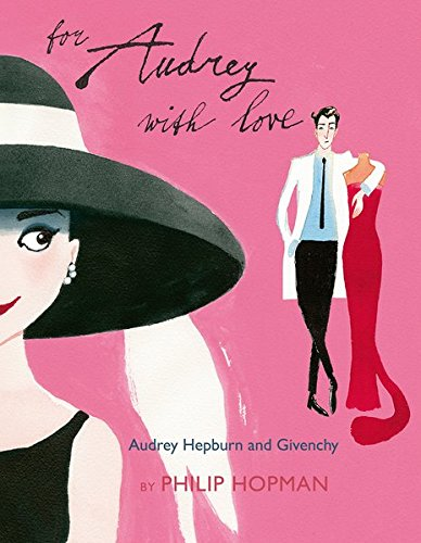 Image of For Audrey With Love: Audrey Hepburn and Givenchy