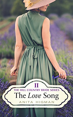 The Love Song: Christian Contemporary Romance (Hill Country Bride Book 2)