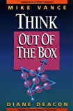 Think Out of the Box, Mike Vance and Diane Deacon, 1564141861