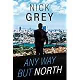 Any Way But North (Rob North Series Book 1)