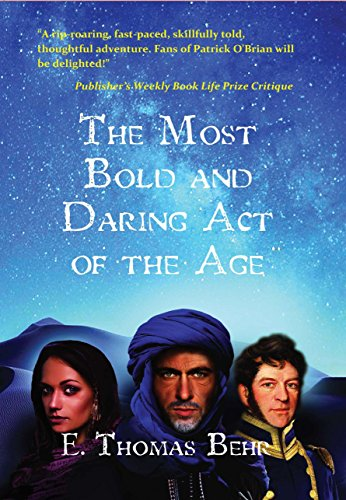 The Most Bold and Daring Act of the Age: A Henry Doyle Novel ()