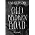 Old Broken Road (The Bell Forging Cycle Book 2)