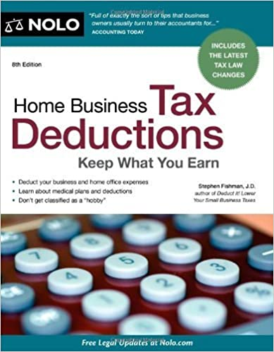 Book Home Business Tax Deductions: Keep What You Earn (2011-12-07)