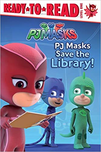 PJ Masks Save the Library!: Ready-To-Read Level 1 (Ready-To ...