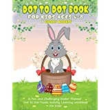 Dot To Dot Book For Kids Ages 4-8: A Fun and Challenging Easter Themed Dot To Dot Puzzle Activity Learning Workbook For Kids!