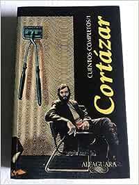 Cuentos completos, vol. 1 (cortazar): Amazon.es: Julio