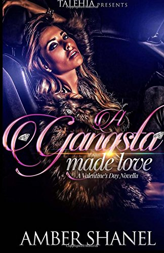 Read Online A Gangsta Made Love: A Valentine's Day Novella pdf epub