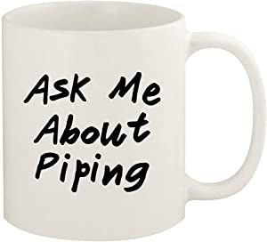 Ask Me About PIPING - 11oz Ceramic White Coffee Mug Cup, White