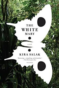 The White Mary: A Novel by [Salak, Kira]