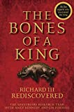 The Bones of a King: Richard III Rediscovered