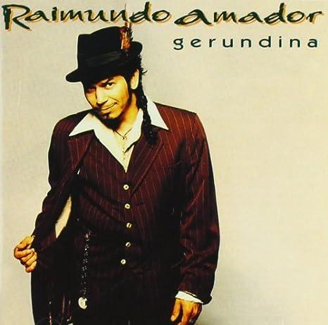 Gerundina by Raimundo Amador: Raimundo Amador: Amazon.es: Música