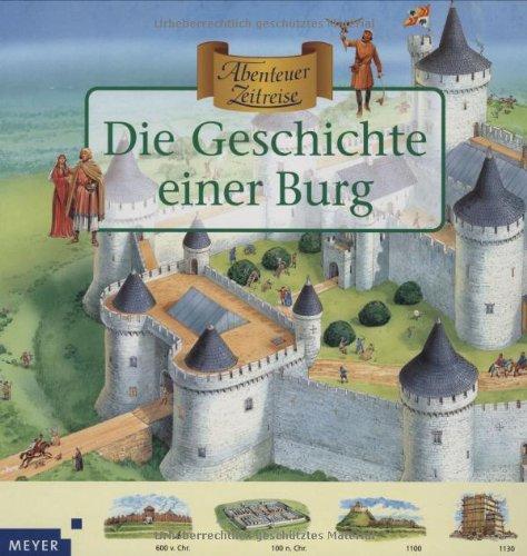Abenteuer Zeitreise. Geschichte einer Burg
