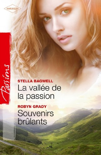 La vallée de la passion - Souvenirs brûlants (Passions) (French Edition)